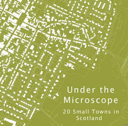 Books 2010: Under the microscope: 20 small towns in Scotland