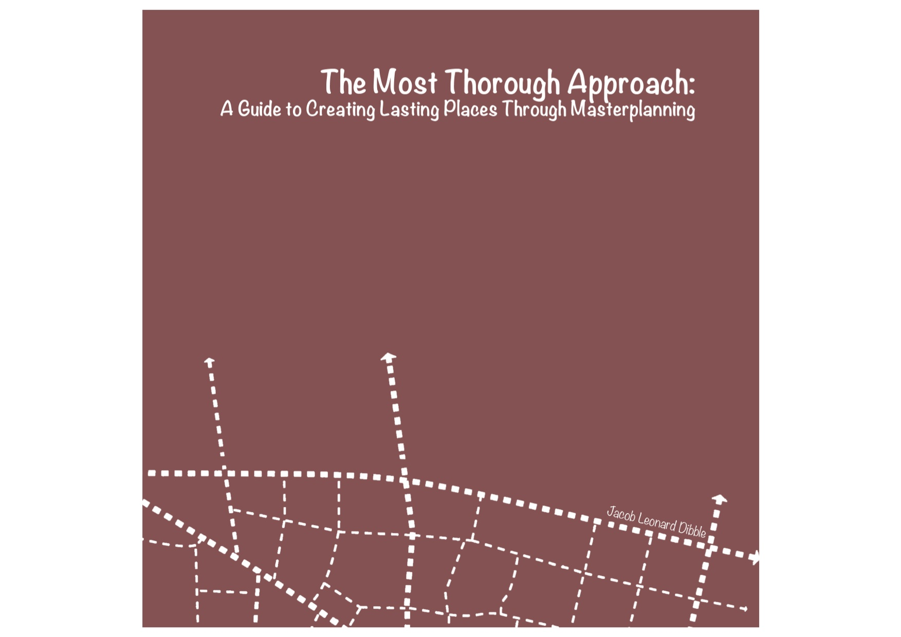 The Most Thorough Approach- A Guide to Masterplanning