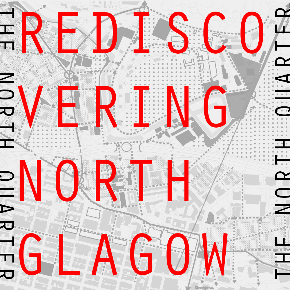 Strategy_03: Rediscovering North Glasgow