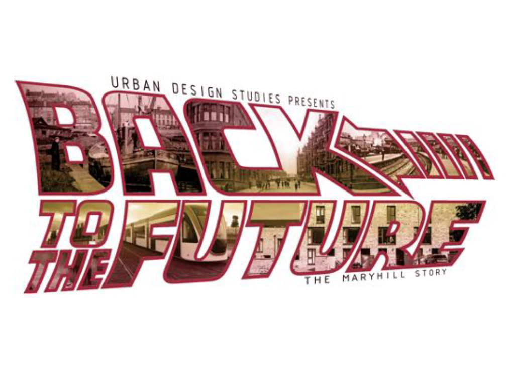 Back to the Future: the Maryhill Story